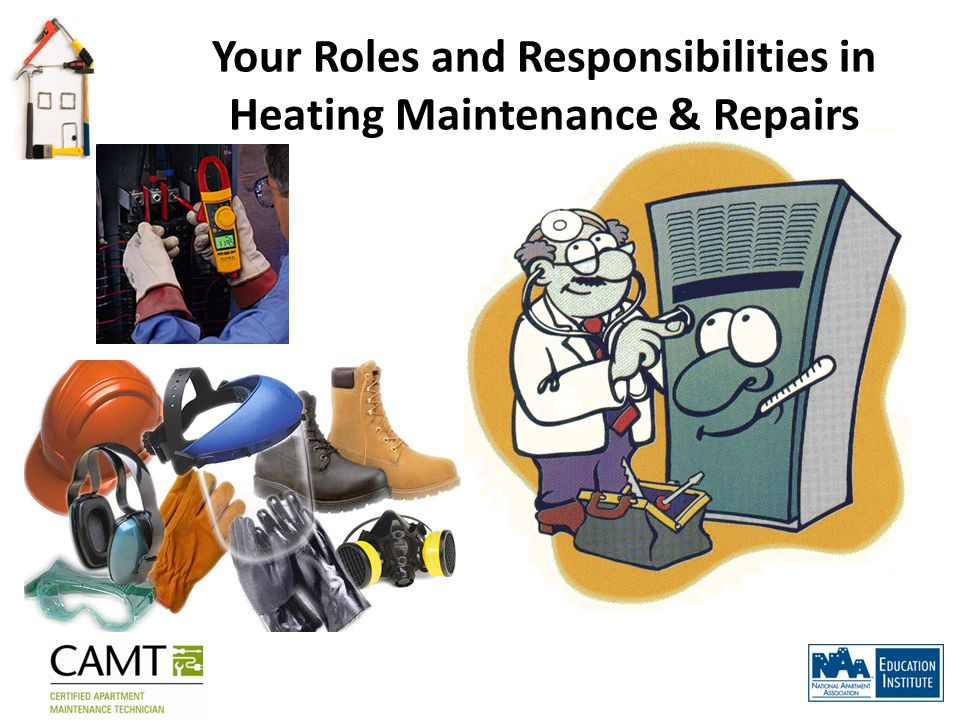 Your Roles and Responsibilities in Heating Maintenance & Repairs