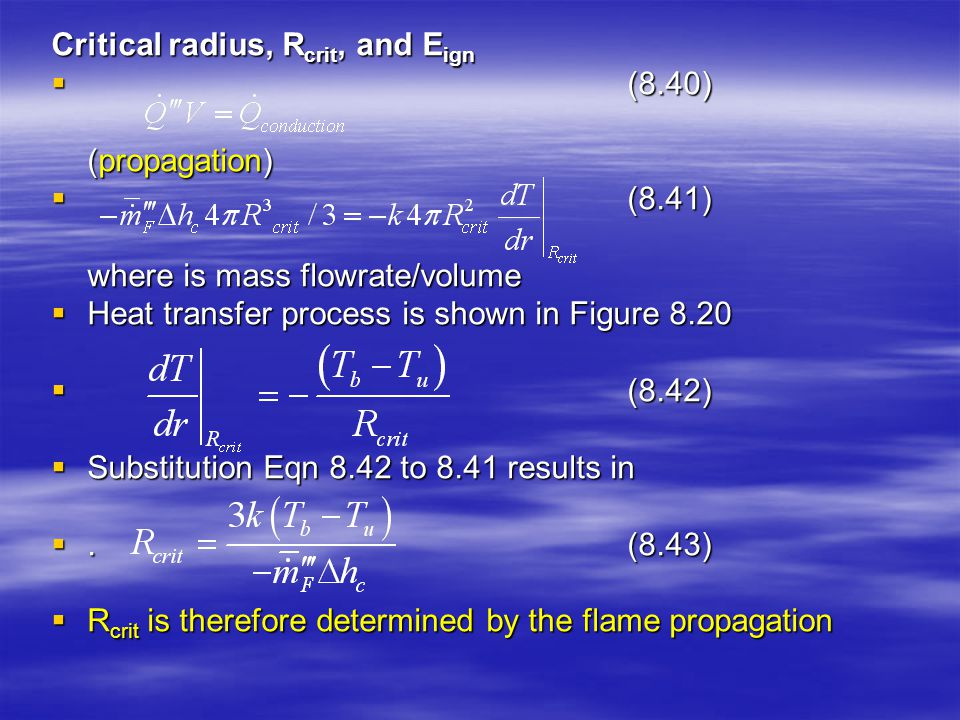 Critical radius, R crit, and E ign  (8.40) (propagation)  (8.41) where is mass flowrate/volume  Heat transfer process is shown in Figure 8.20  (8.