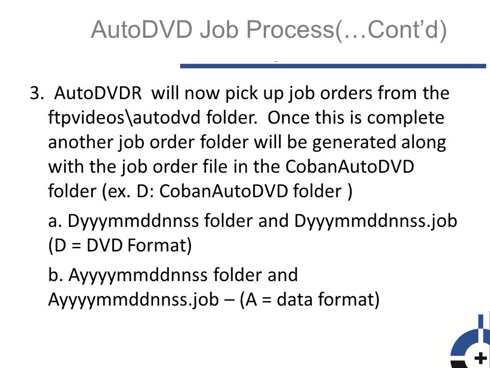 3. AutoDVDR will now pick up job orders from the ftpvideos\autodvd folder.