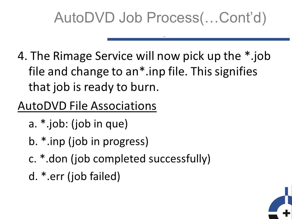 4. The Rimage Service will now pick up the *.job file and change to an*.inp file.