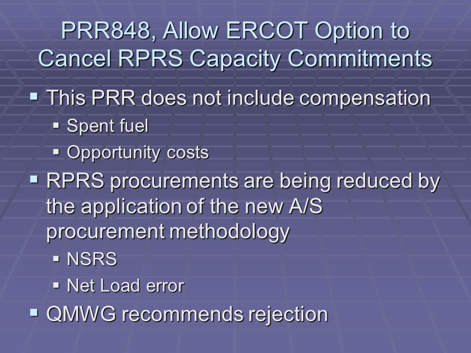 NPRR216, Allow ERCOT Option to Cancel Commitments Previously Issued Through RUC  QMWG supports concept with discussion request on the payments to the generators.