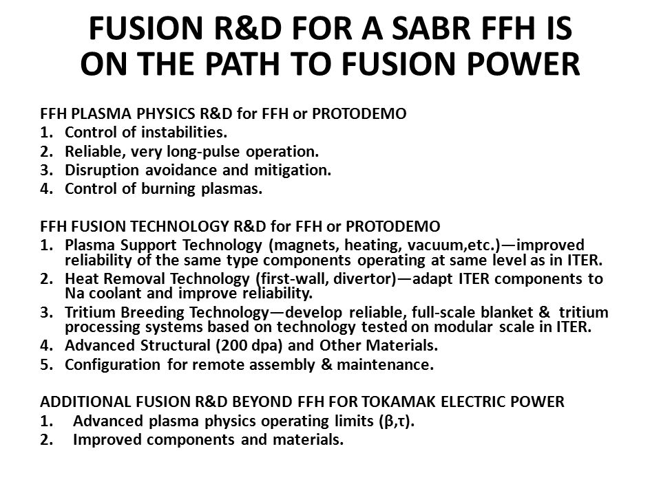 FUSION R&D FOR A SABR FFH IS ON THE PATH TO FUSION POWER FFH PLASMA PHYSICS R&D for FFH or PROTODEMO 1.Control of instabilities.