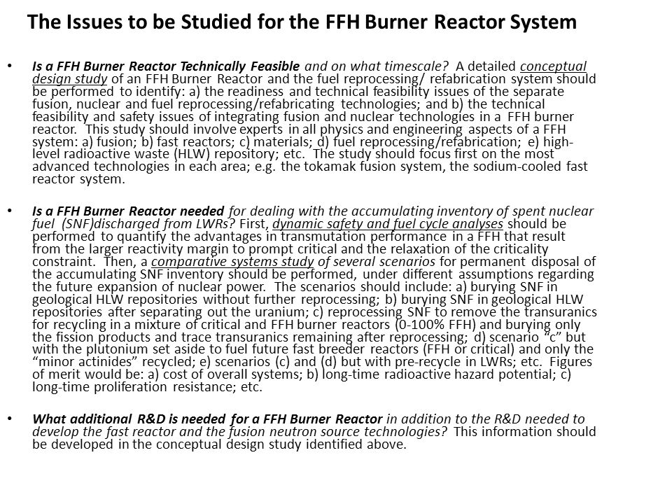 The Issues to be Studied for the FFH Burner Reactor System Is a FFH Burner Reactor Technically Feasible and on what timescale.