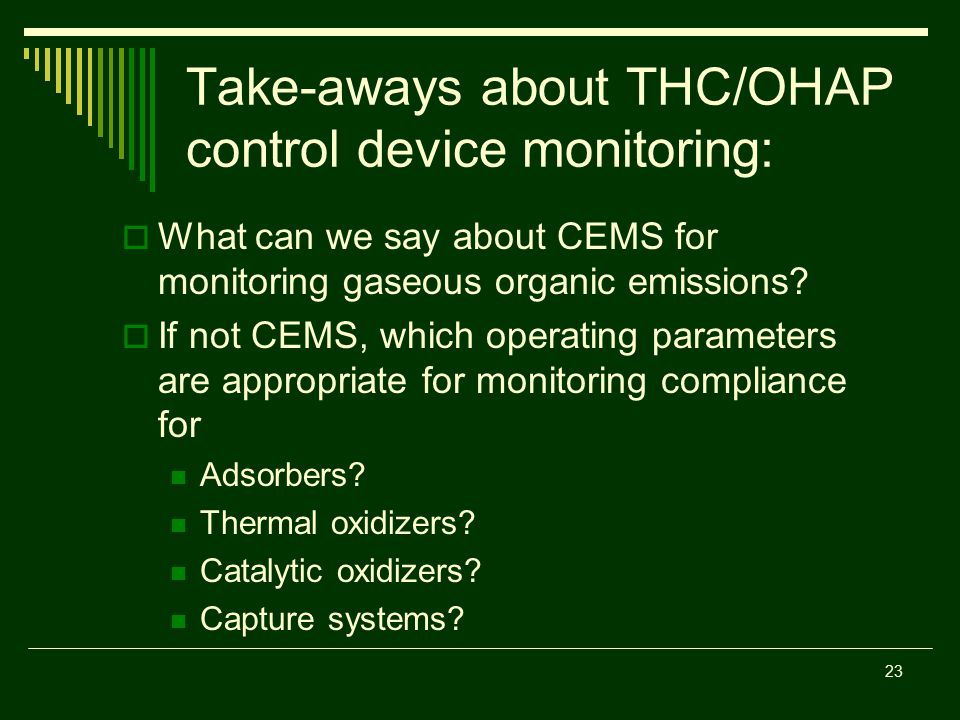 Take-aways about THC/OHAP control device monitoring:  What can we say about CEMS for monitoring gaseous organic emissions.