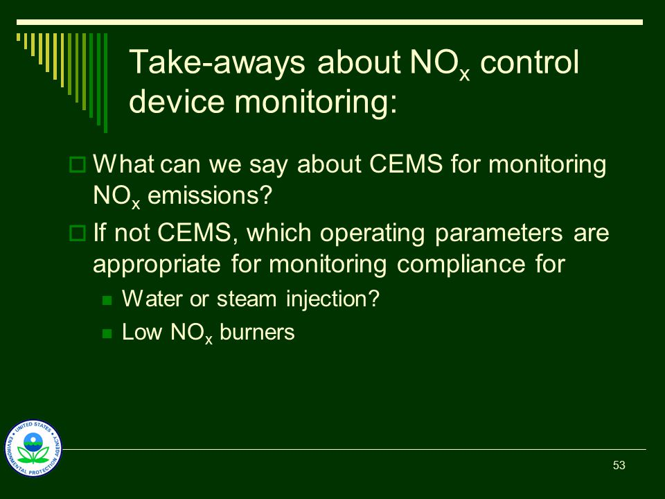 Take-aways about NO x control device monitoring:  What can we say about CEMS for monitoring NO x emissions.