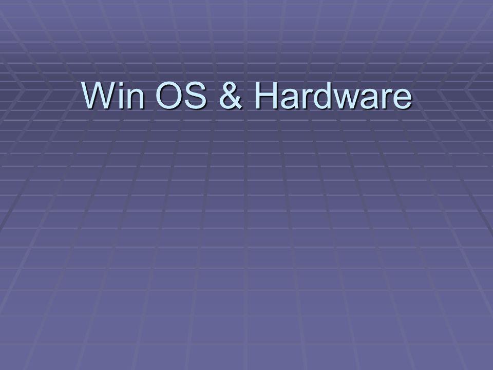 Win OS & Hardware