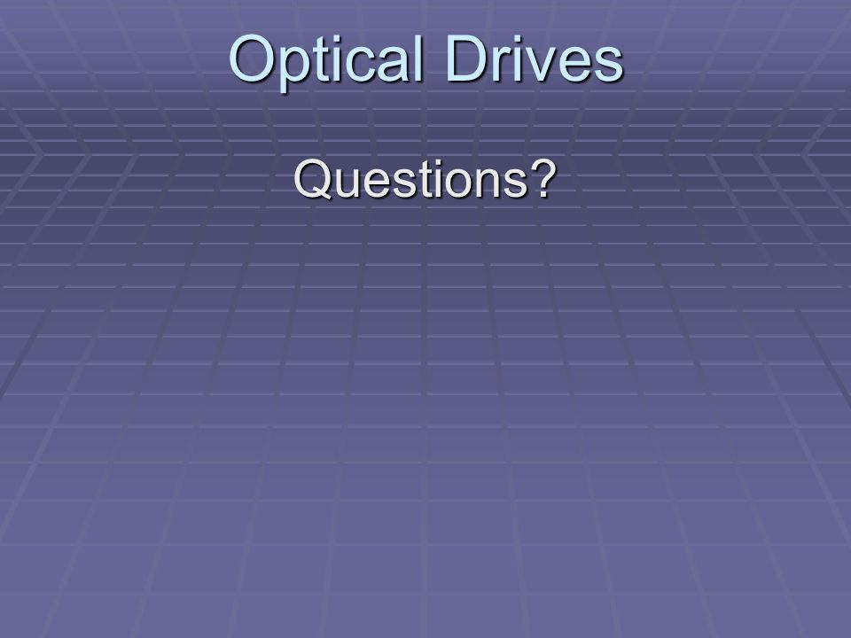 Optical Drives Questions