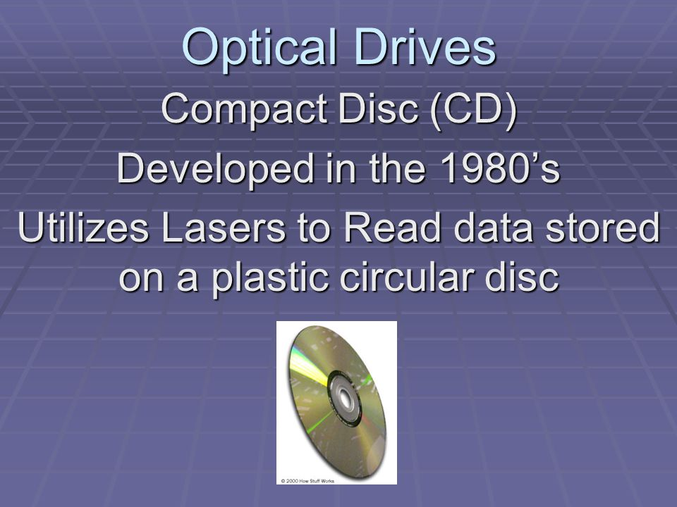 Optical Drives CD's are created in a spiral track from the inside hub to the outside edge