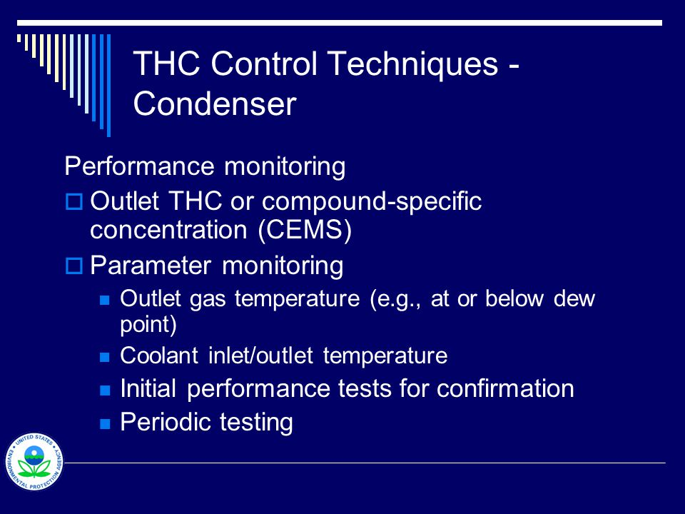 THC Control Techniques – Capture Systems  General description Two types of systems  Enclosures and local exhausts (hoods) Two types of enclosures  Permanent total (M204) – 100% capture efficiency  Nontotal or partial – must measure capture efficiency  Total THC control efficiency is product of capture and control device efficiencies