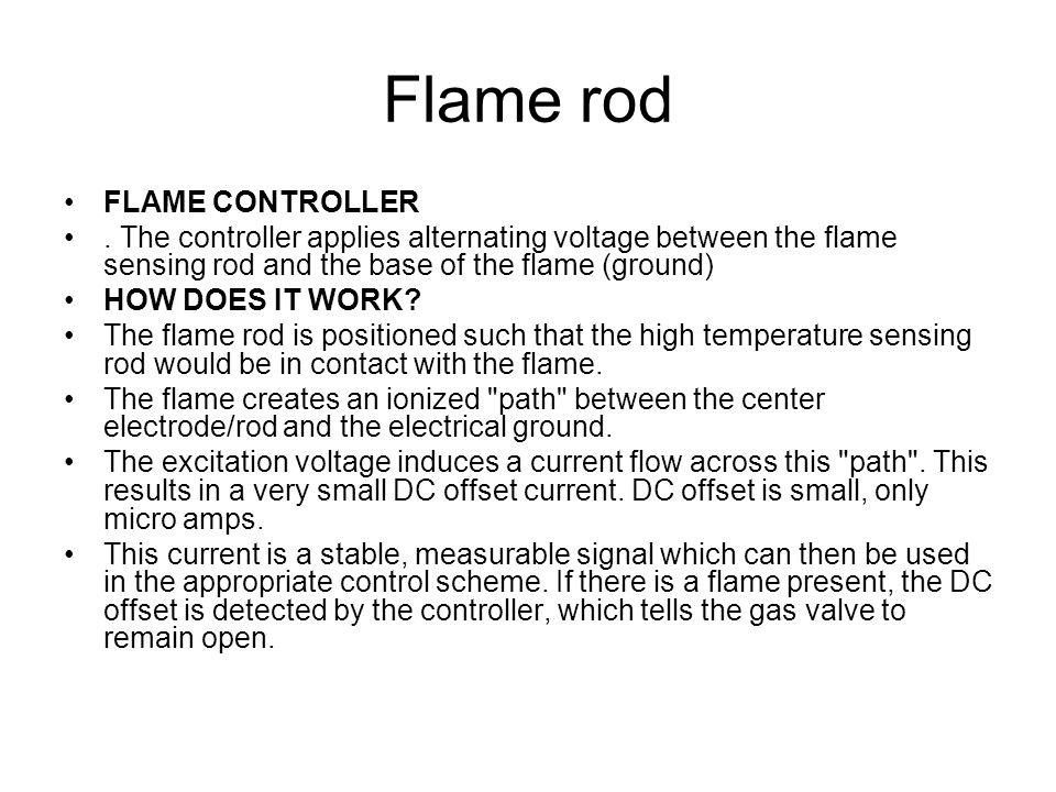 Flame rod FLAME CONTROLLER.
