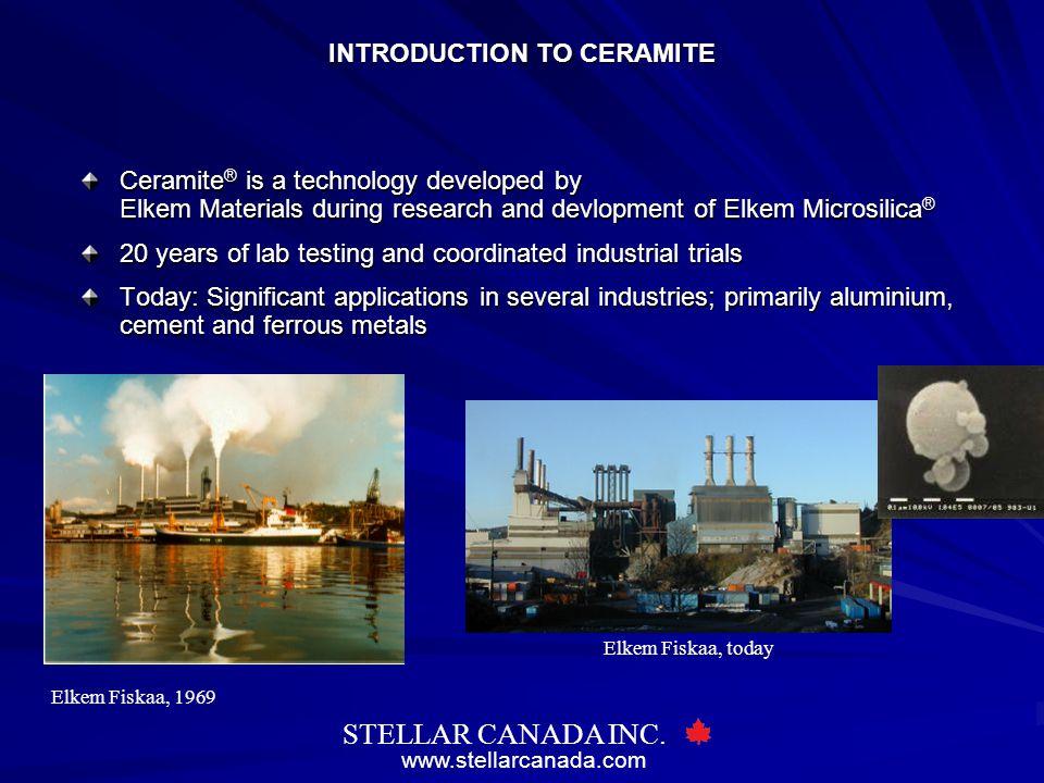 www.stellarcanada.com STELLAR CANADA INC. Elkem Fiskaa, today Elkem Fiskaa, 1969 Ceramite ® is a technology developed by Elkem Materials during resear