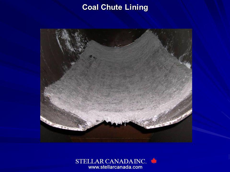 www.stellarcanada.com STELLAR CANADA INC. Coal Chute Lining
