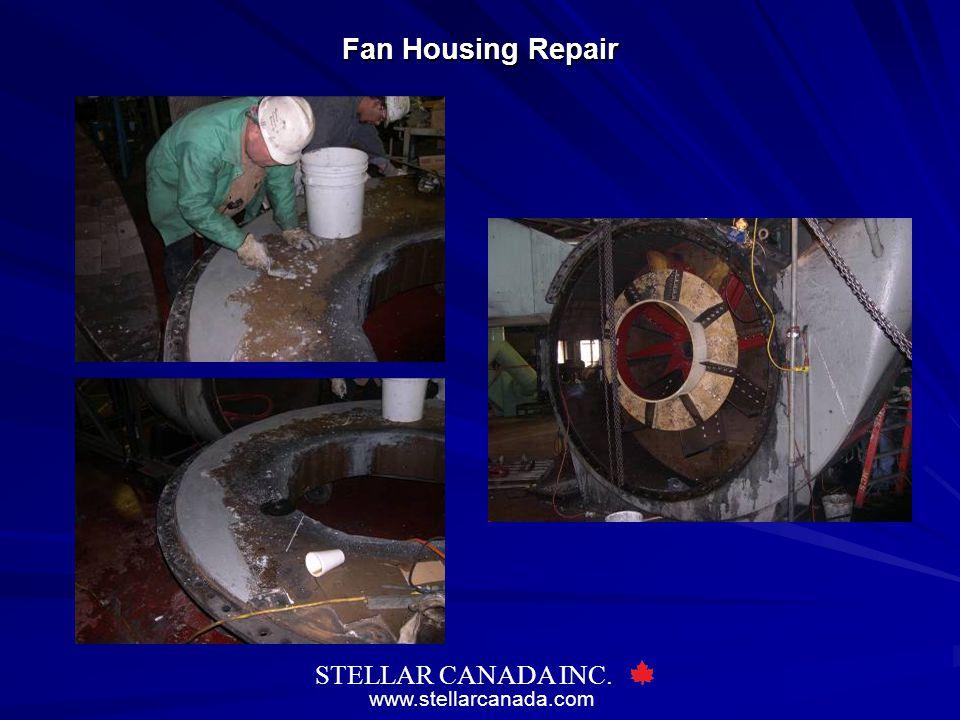 www.stellarcanada.com STELLAR CANADA INC. Fan Housing Repair