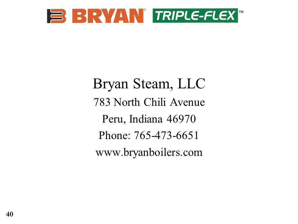 40 Bryan Steam, LLC 783 North Chili Avenue Peru, Indiana 46970 Phone: 765-473-6651 www.bryanboilers.com