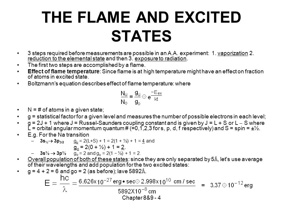 Chapter 8&9 - 5 The Flame and Excited States Assume Air-acetylene flame (2400°C): Temperatures for different flames used in AA are listed in text.