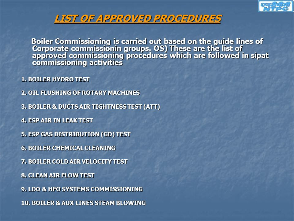 LIST OF APPROVED PROCEDURES Boiler Commissioning is carried out based on the guide lines of Corporate commissionin groups. OS) These are the list of a