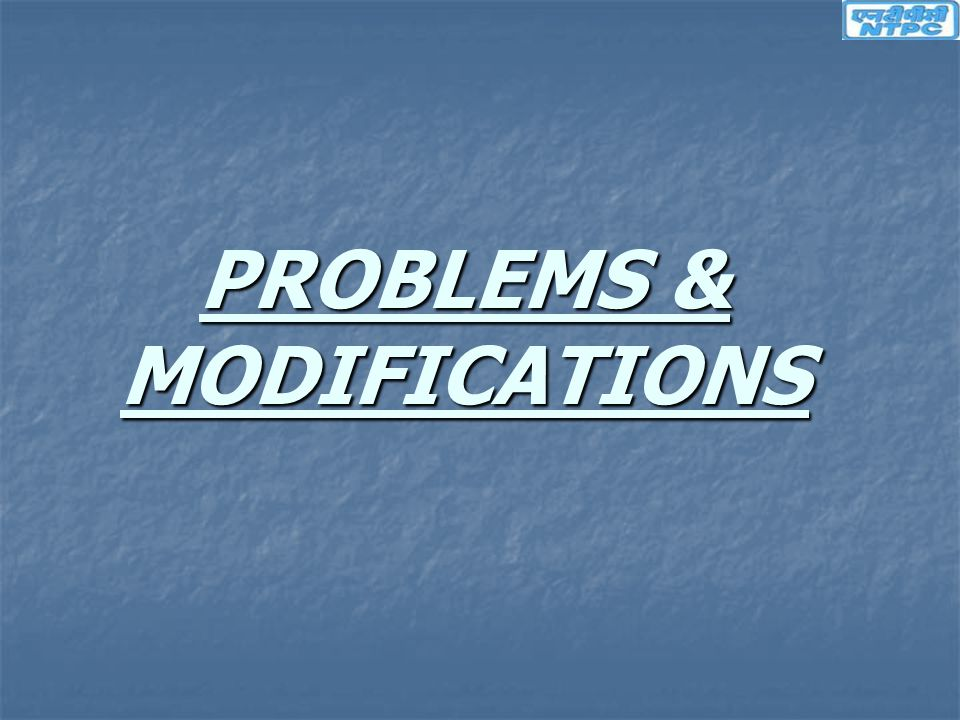 PROBLEMS & MODIFICATIONS