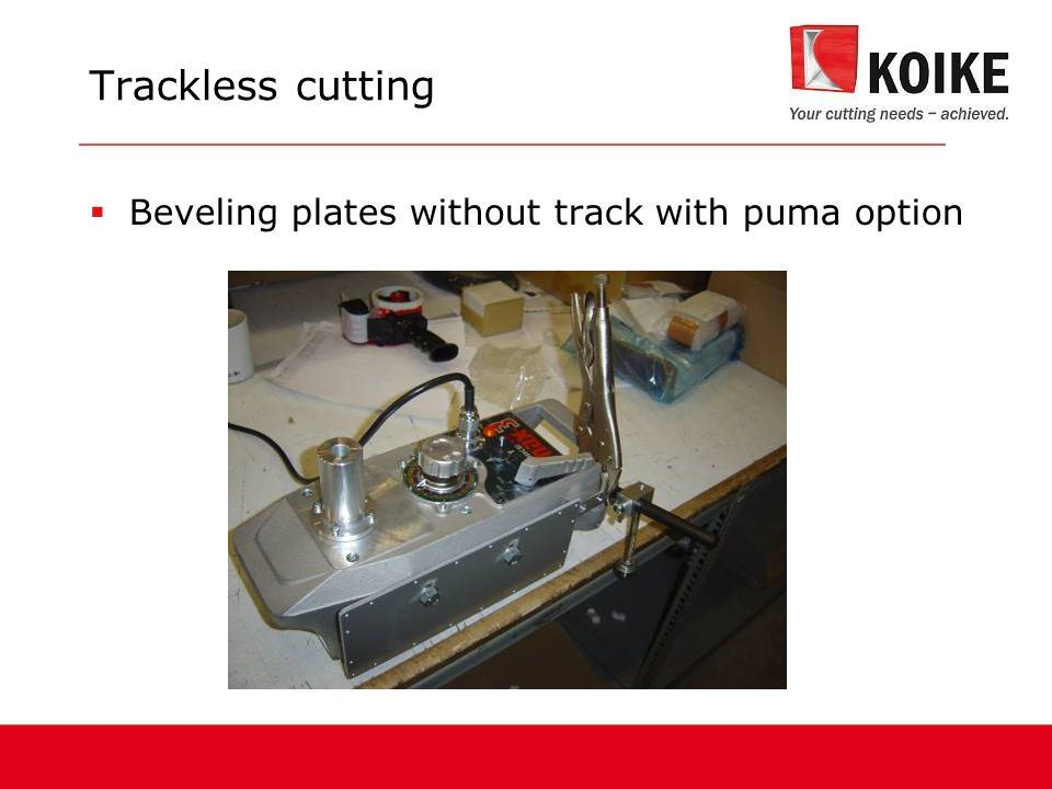 Trackless cutting  Beveling plates without track with puma option