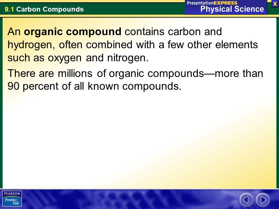9.1 Carbon Compounds Carbon has four valence electrons.