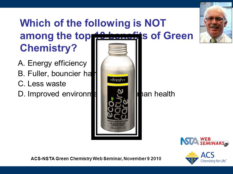 ACS-NSTA Green Chemistry Web Seminar, November 9 2010 Opinion Poll 5 Do you currently ask students to calculate percent yield as part of labs in your course.