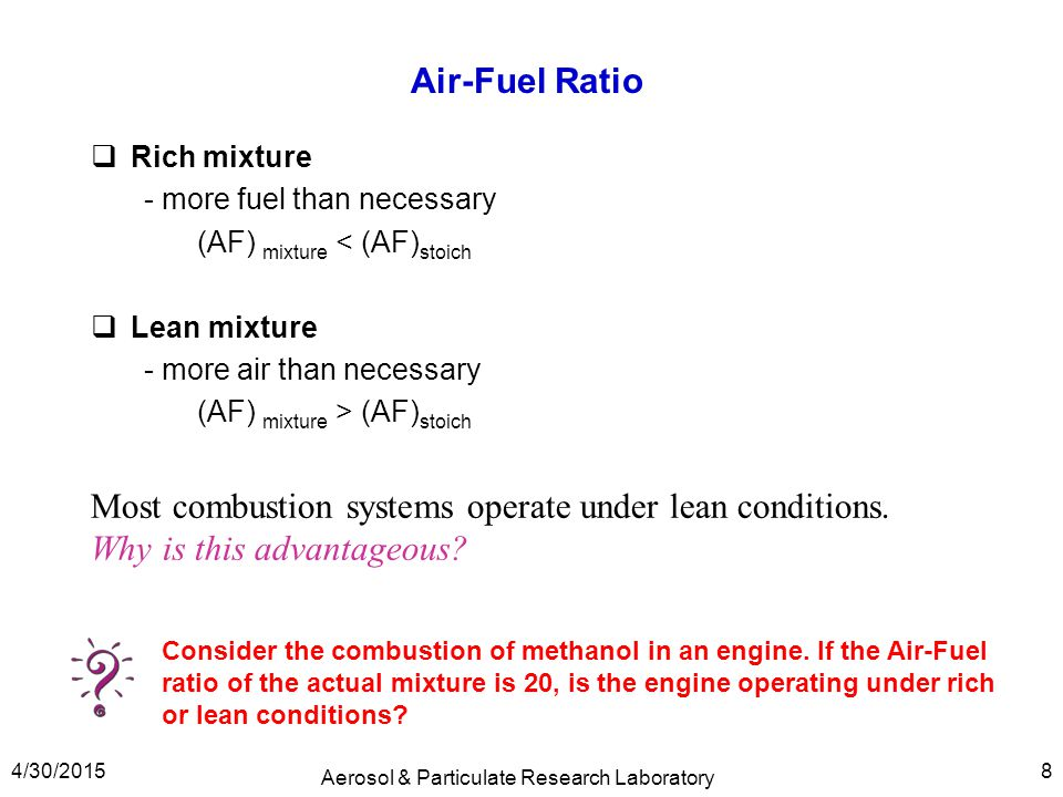 Equivalence Ratio Equivalence ratio: shows the deviation of an actual mixture from stoichiometric conditions.