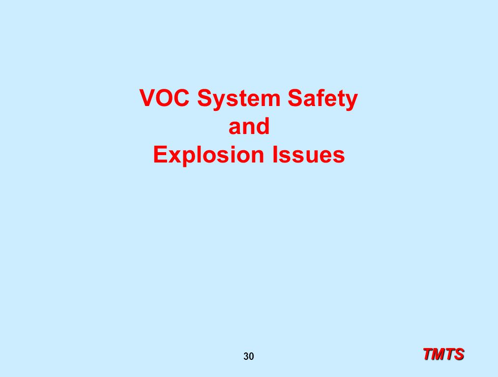 TMTS 30 VOC System Safety and Explosion Issues