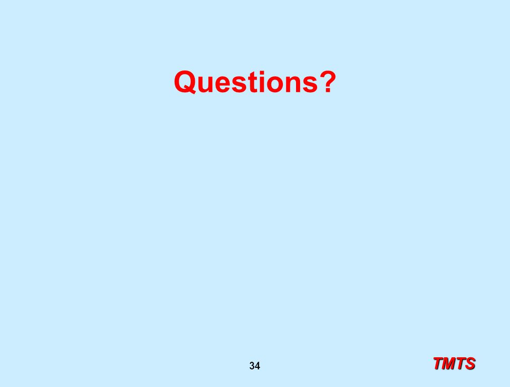 TMTS 34 Questions?