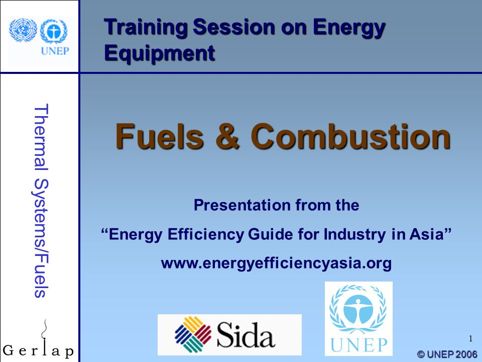 """1 Training Session on Energy Equipment Fuels & Combustion Presentation from the """"Energy Efficiency Guide for Industry in Asia"""" www.energyefficiencyasi"""