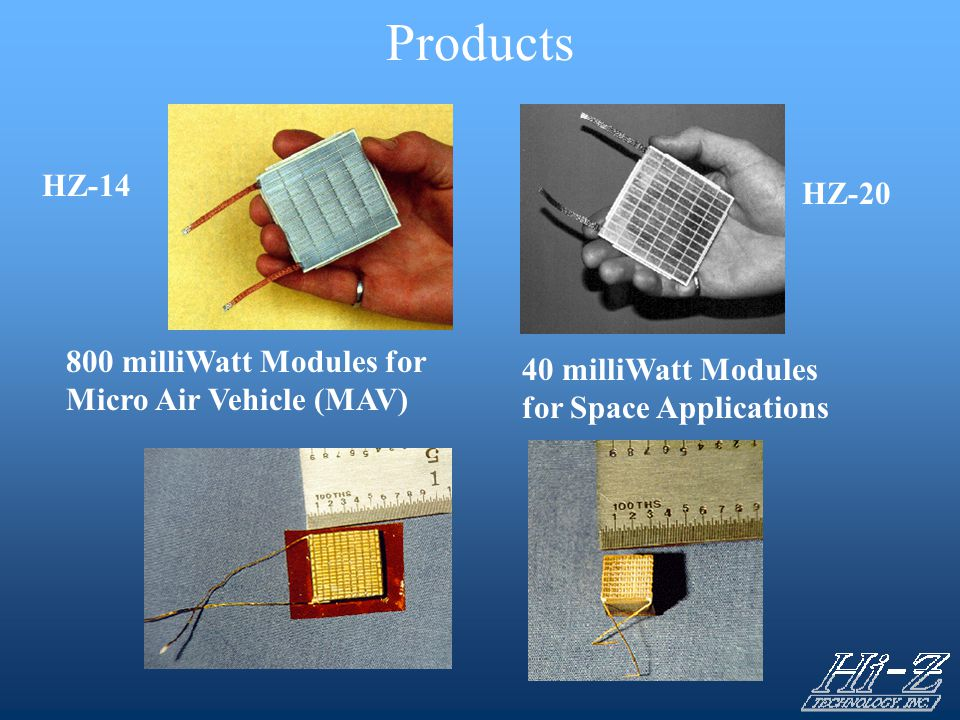 Products 40 milliWatt Modules for Space Applications HZ-14 HZ-20 800 milliWatt Modules for Micro Air Vehicle (MAV)
