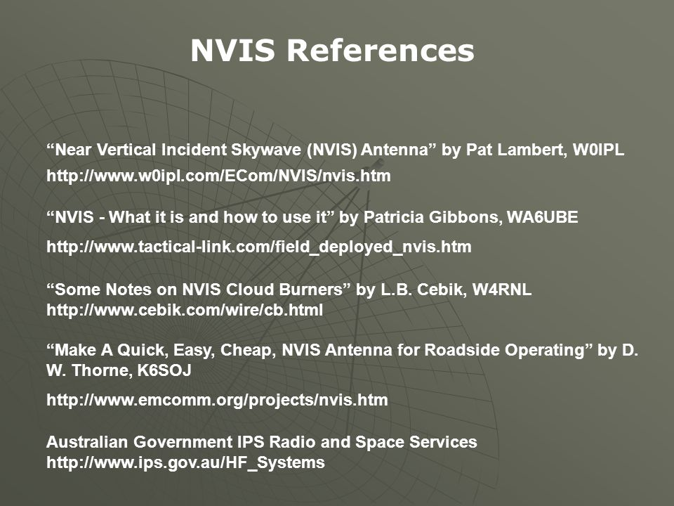 """""""Near Vertical Incident Skywave (NVIS) Antenna"""" by Pat Lambert, W0IPL http://www.w0ipl.com/ECom/NVIS/nvis.htm """"NVIS - What it is and how to use it"""" by"""