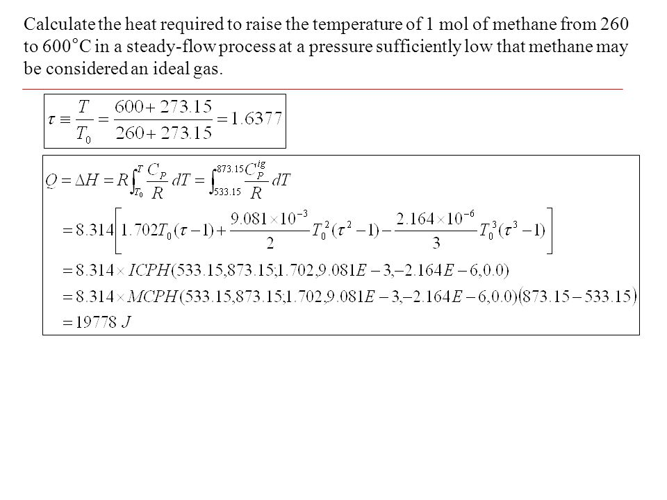 Calculate the heat required to raise the temperature of 1 mol of methane from 260 to 600°C in a steady-flow process at a pressure sufficiently low tha