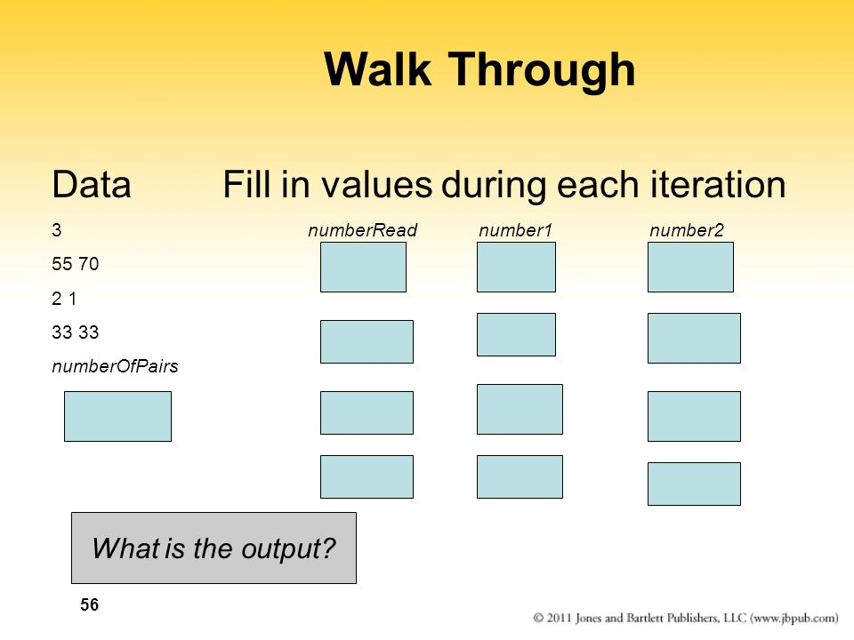 56 Walk Through DataFill in values during each iteration 3numberReadnumber1number2 55 70 2 1 33 numberOfPairs What is the output