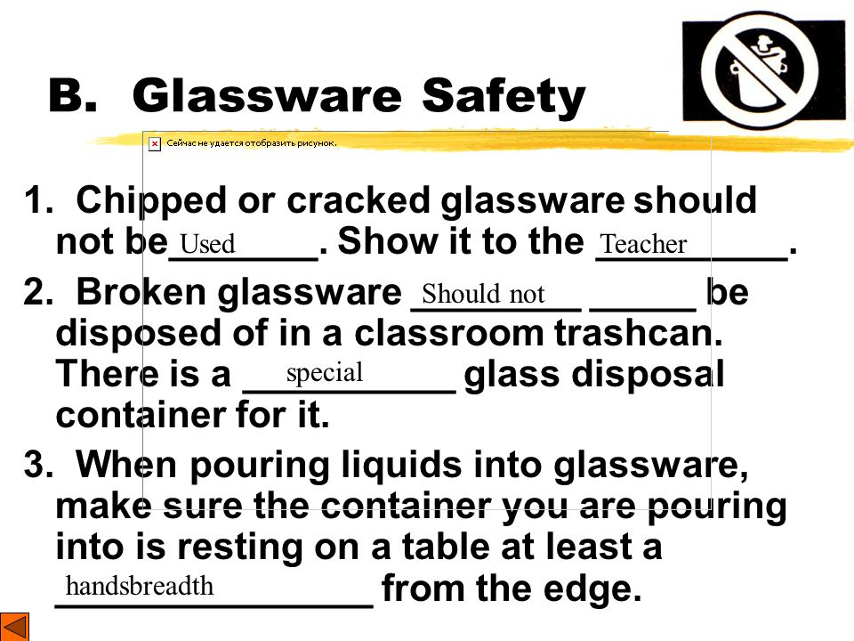 A. General Safety Rules 10. Keep your work area _______. Take to the lab station only what is___________. 11. It is suggested that you wear glasses ra