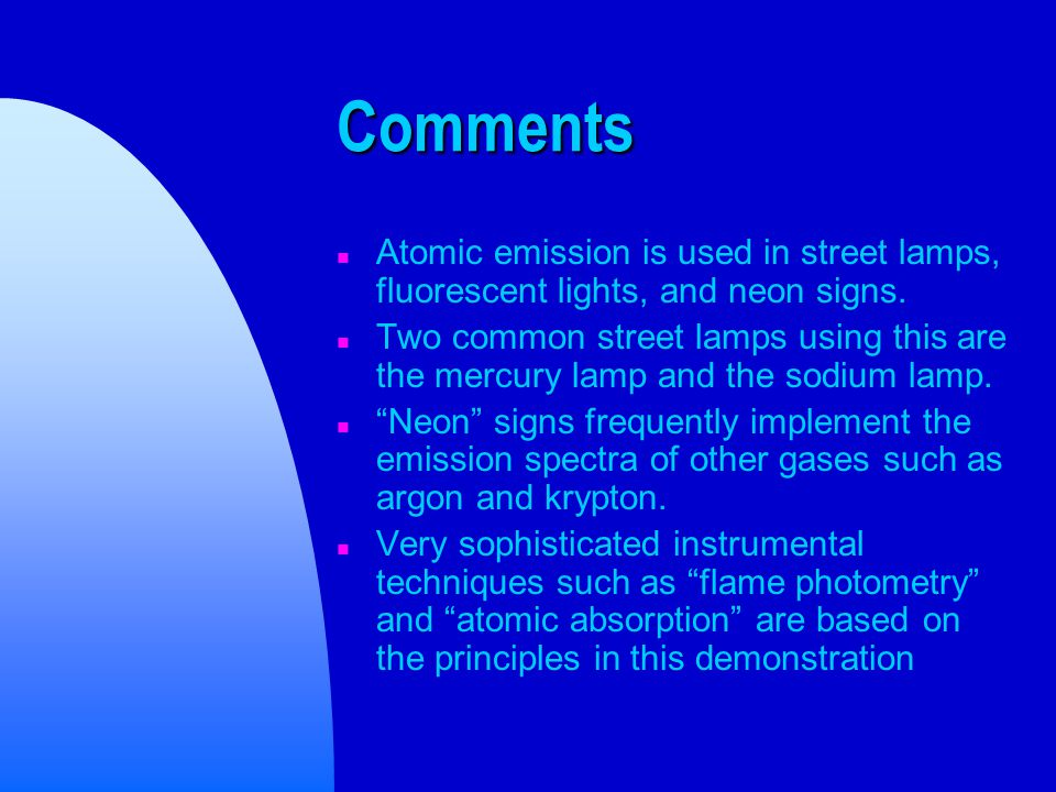 Comments n Atomic emission is used in street lamps, fluorescent lights, and neon signs.