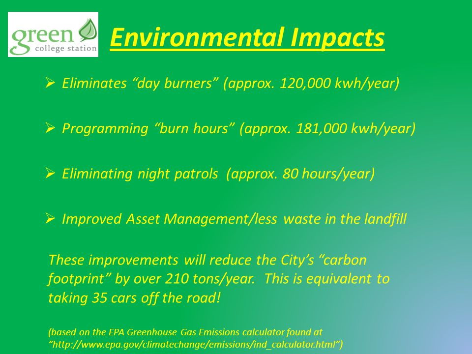 Environmental Impacts  Eliminates day burners (approx.