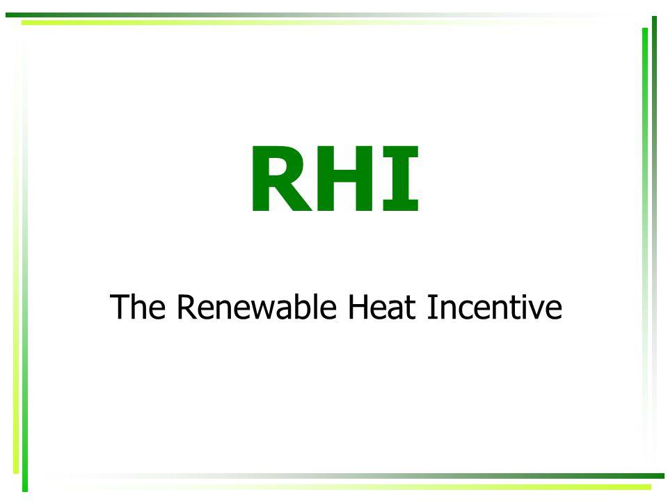 RHI The Renewable Heat Incentive