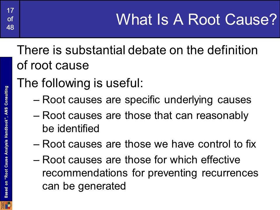 17 of 48 What Is A Root Cause.