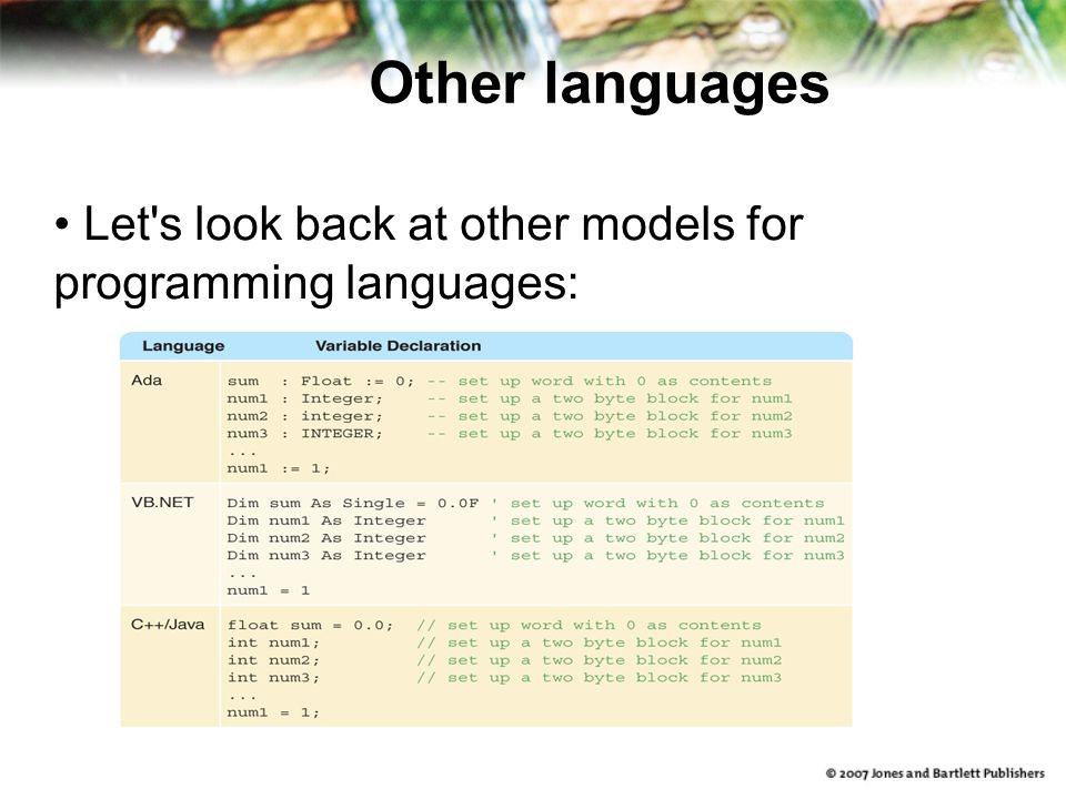 Other languages Let s look back at other models for programming languages: