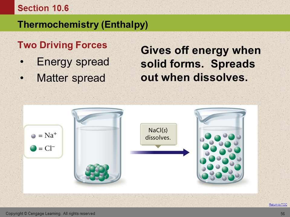 Section 10.6 Thermochemistry (Enthalpy) Return to TOC Copyright © Cengage Learning.