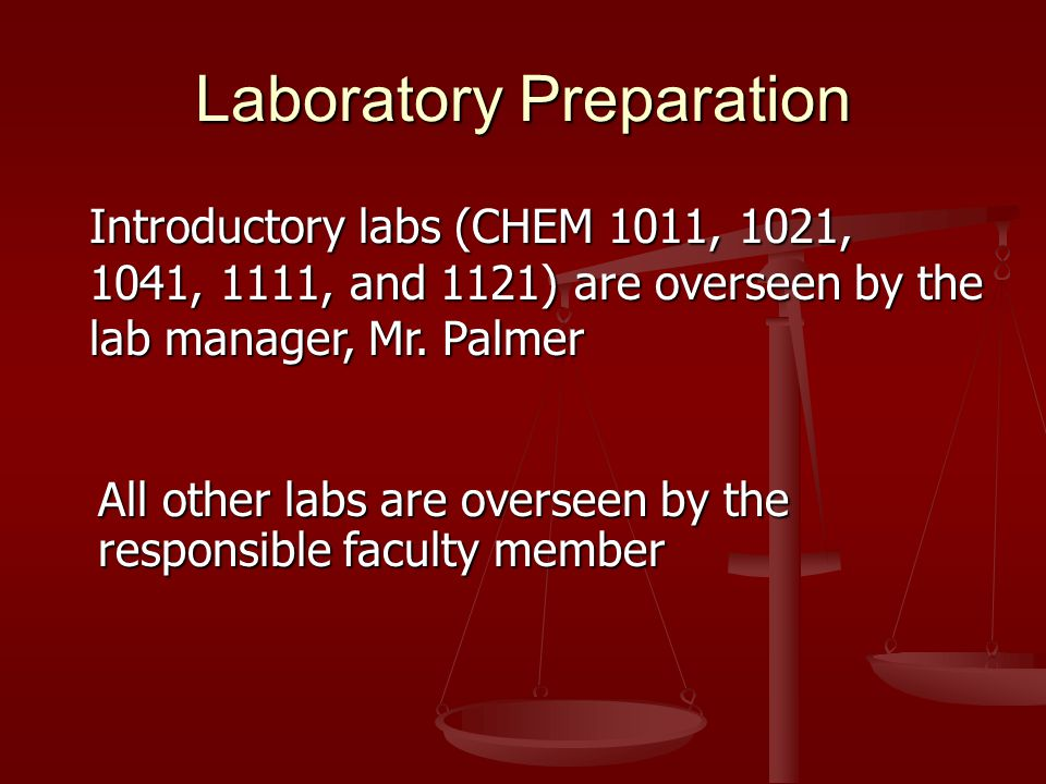 Laboratory Preparation Preparing solutions Preparing solutions Dispensing solids into temporary containers Dispensing solids into temporary containers Gathering equipment Gathering equipment Setting up / removing chemicals and equipment in labs Setting up / removing chemicals and equipment in labs