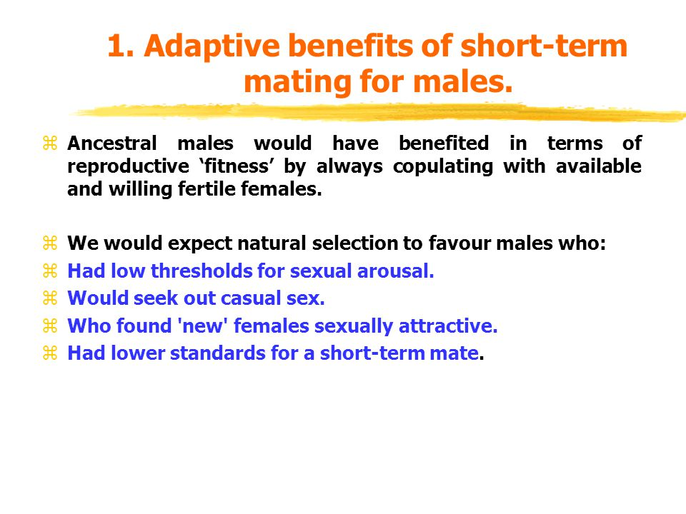 Evidence for Short-Term Mating Adaptations in Males.
