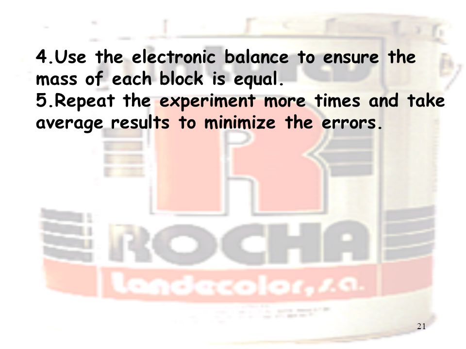 21 4.Use the electronic balance to ensure the mass of each block is equal.