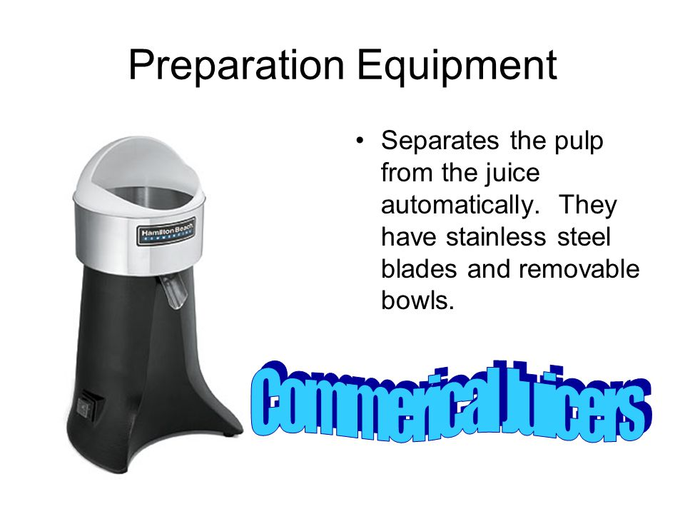 Preparation Equipment Separates the pulp from the juice automatically.