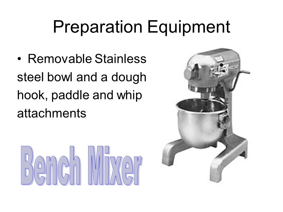 Preparation Equipment Removable Stainless steel bowl and a dough hook, paddle and whip attachments