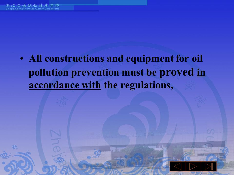 All constructions and equipment for oil pollution prevention must be proved in accordance with the regulations,