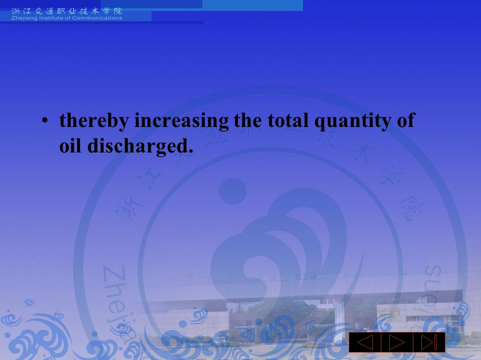thereby increasing the total quantity of oil discharged.