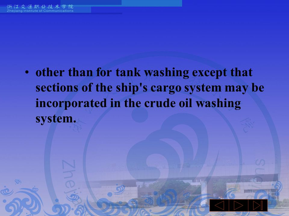 other than for tank washing except that sections of the ship s cargo system may be incorporated in the crude oil washing system.