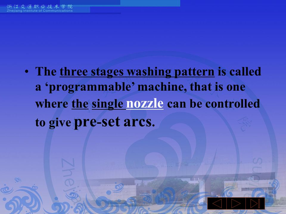 The three stages washing pattern is called a 'programmable' machine, that is one where the single nozzle can be controlled to give pre - set arcs.