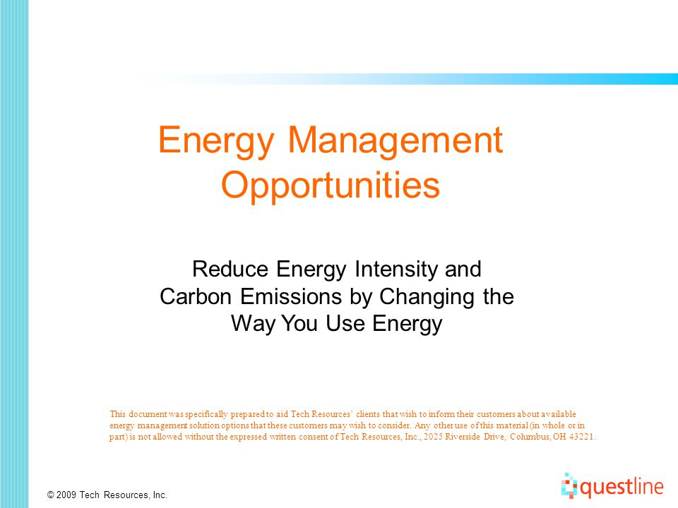 This document was specifically prepared to aid Tech Resources' clients that wish to inform their customers about available energy management solution options that these customers may wish to consider.
