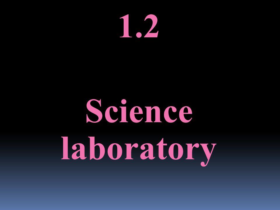1.2 Science laboratory